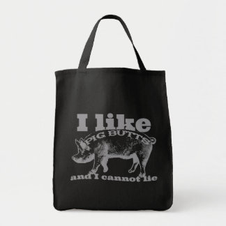 I Like Pig Butts Bacon and All Grocery Tote Bag