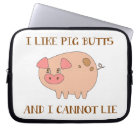 I Like Pig Butts Laptop Sleeve