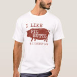 I like Pig Butts T-shirt (Distressed)