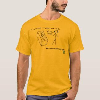 I like techno. T-Shirt
