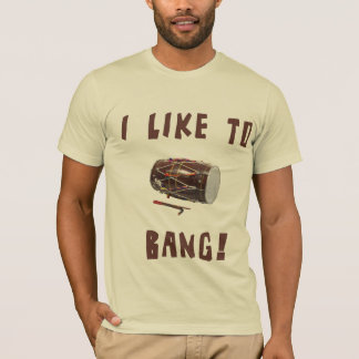 I like to Bang! Desi T-Shirt