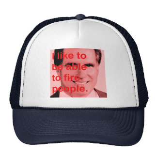 I like to be able to fire people trucker hat