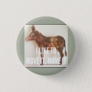 I like to move it - Donkey 3 Cm Round Badge