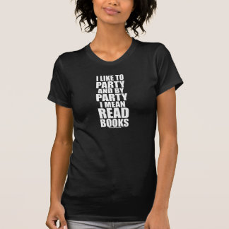 I Like To Party I Mean Read Books Black T-Shirt