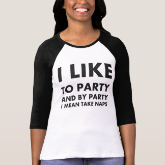 I Like To Party ... Shirt
