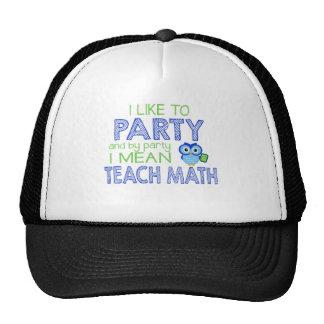 I like to Party (Teach Math) Cap