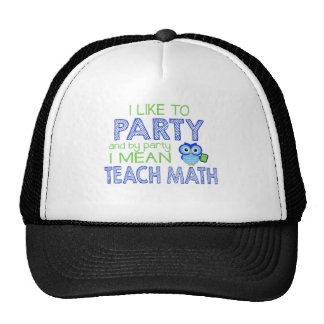I like to Party (Teach Math) Trucker Hat
