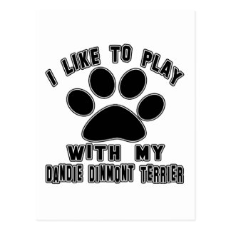 I like to play with my Dandie Dinmont Terrier. Postcard