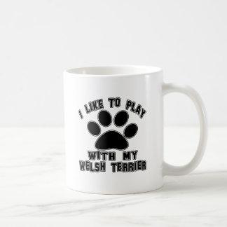 I like to play with my Welsh Terrier. Coffee Mug
