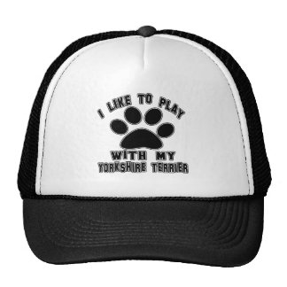 I like to play with my Yorkshire Terrier. Mesh Hats