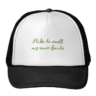 I like to smell my own farts cap
