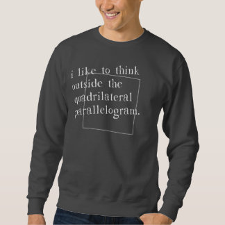 I Like To Think Outside The Box Pull Over Sweatshirt