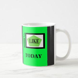 """I like """"TODAY"""" Mug"""" Coffee Mug"""