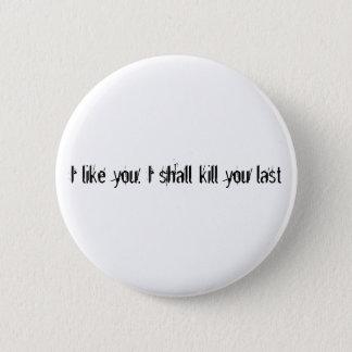 I like you 6 cm round badge