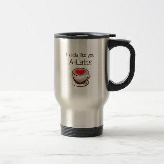 I like you A Latte Coffee Humor Romantic Mug