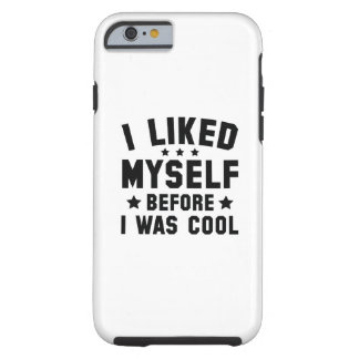I Liked Myself Tough iPhone 6 Case