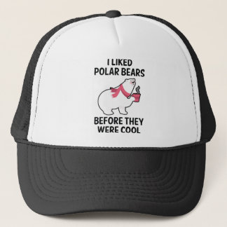 I Liked Polar Bears Trucker Hat