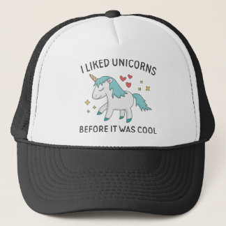 I Liked Unicorns Trucker Hat