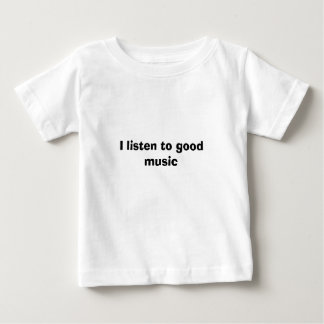 I listen to good music t shirts
