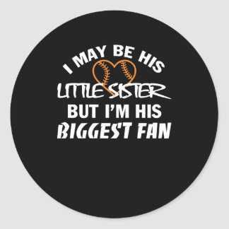 I Little Sister Im His Biggest Fan Shirt Classic Round Sticker