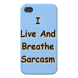 I Live and Breathe Sarcasm iPhone 4/4S Cases