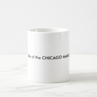 I live by the rules of the CHICAGO MANUAL OF STYLE Basic White Mug