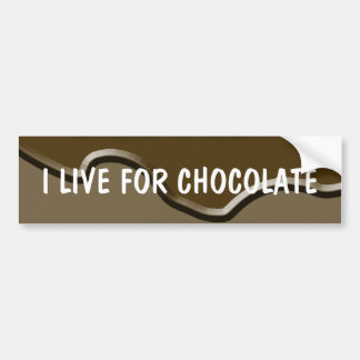 I Live for Chocolate Bumper Sticker