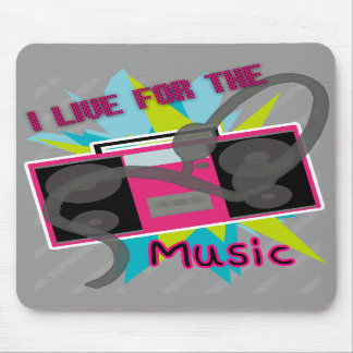 I Live for the Music Mousepad