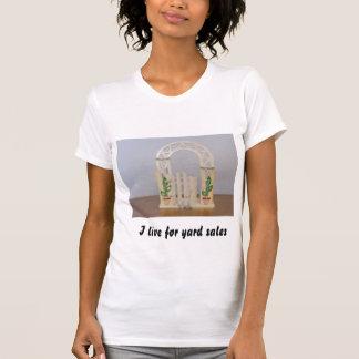 I live for yard sales tee shirts