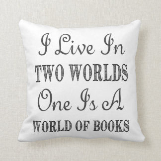 I Live In Two Worlds - Books and Reading Quote Cushion