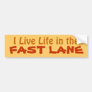 I Live Life in the Fast Lane driving bumpersticker Bumper Sticker