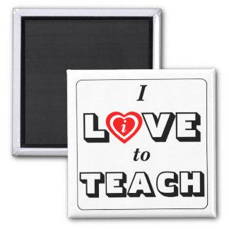 I Live / Love to Teach Fridge Magnet