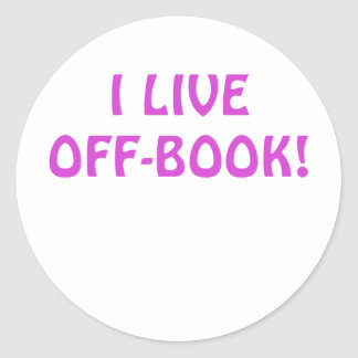 I Live Off Book Round Sticker
