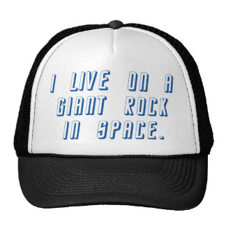 I Live On A Giant Rock In Space Cap