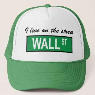 """I live on the street Wall St"" Hat"