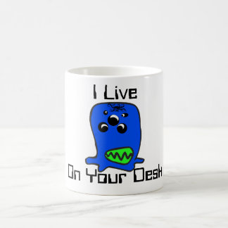 I Live , On Your Desk Monster Classic White Coffee Mug