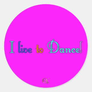 I Live to Dance Round Sticker
