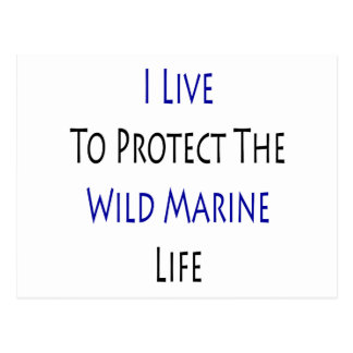 I Live To Protect The Wild Marine Life Postcard