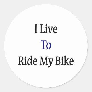 I Live To Ride My Bike Round Stickers