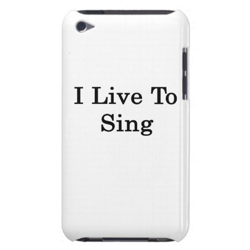 I Live To Sing iPod Touch Cases