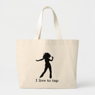 I Live to Tap Large Tote Bag