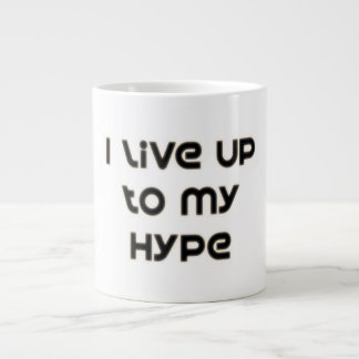 I Live Up To My Hype Large Coffee Mug