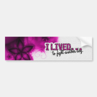 I lived to Fight Another Day Car Bumper Sticker