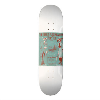 I'll Build a Bungalow for You Skate Deck