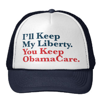 I ll Keep My Liberty You Keep Your ObamaCare Mesh Hats