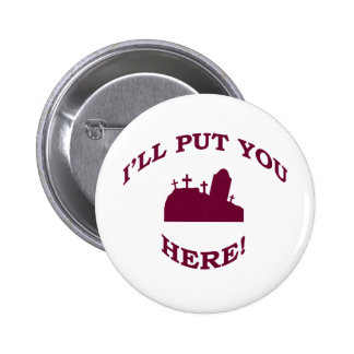 I ll Put You Here Button