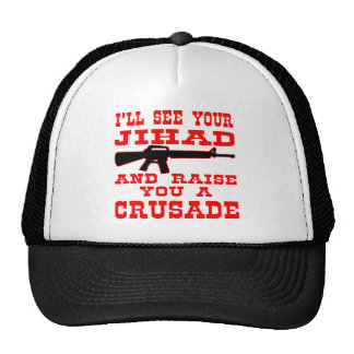 I ll See Your Jihad And Raise You A Crusade Hat