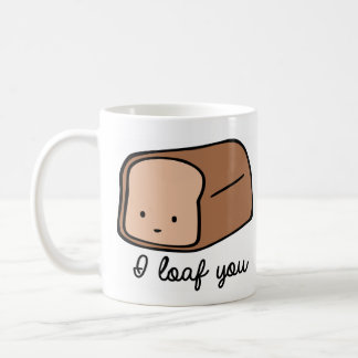 I Loaf You Coffee Mug