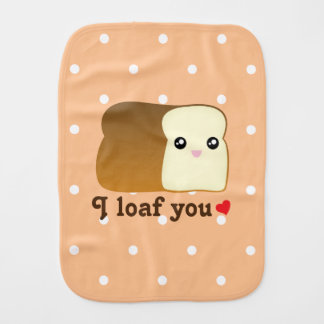 I Loaf You Cute Kawaii Bread Cartoon Unisex Baby Burp Cloth