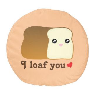 I Loaf You Kawaii Bread Funny Cartoon Food Pun Pouf